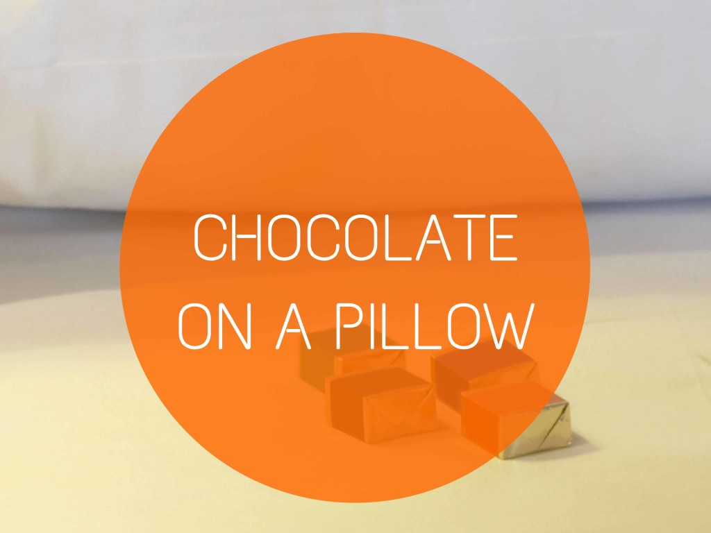 CHOCOLATE ON A PILLOW
